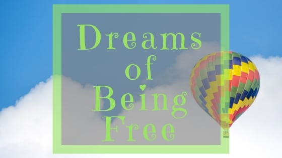 dreams of being free