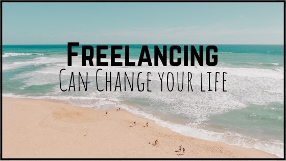 freelancing can change your life