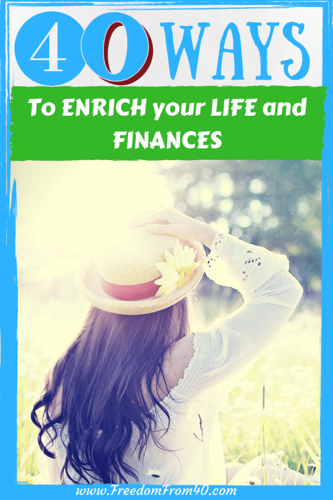 40 ways to enrich your life