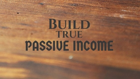 build true passive income