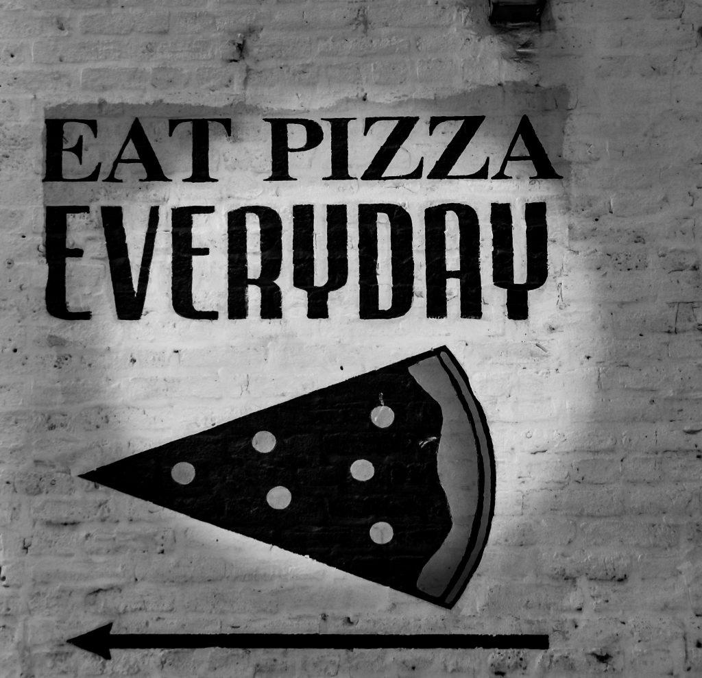 eat pizza everyday