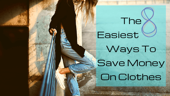 Easiest Ways to save money on clothes